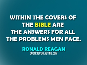 Within-the-covers-of-the-Bible-are-the-answers-for-all-the-problems-men-face_-Ronald-Reagan