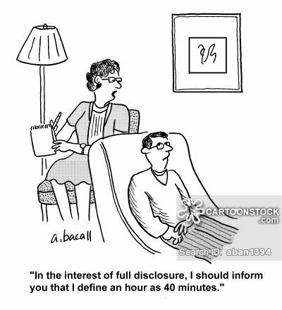 'In the interest of full disclosure, I should inform you that I define an hour as 40 minutes.'